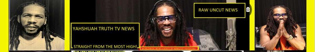 UNCLE YAHSHUAH TRUTH TV