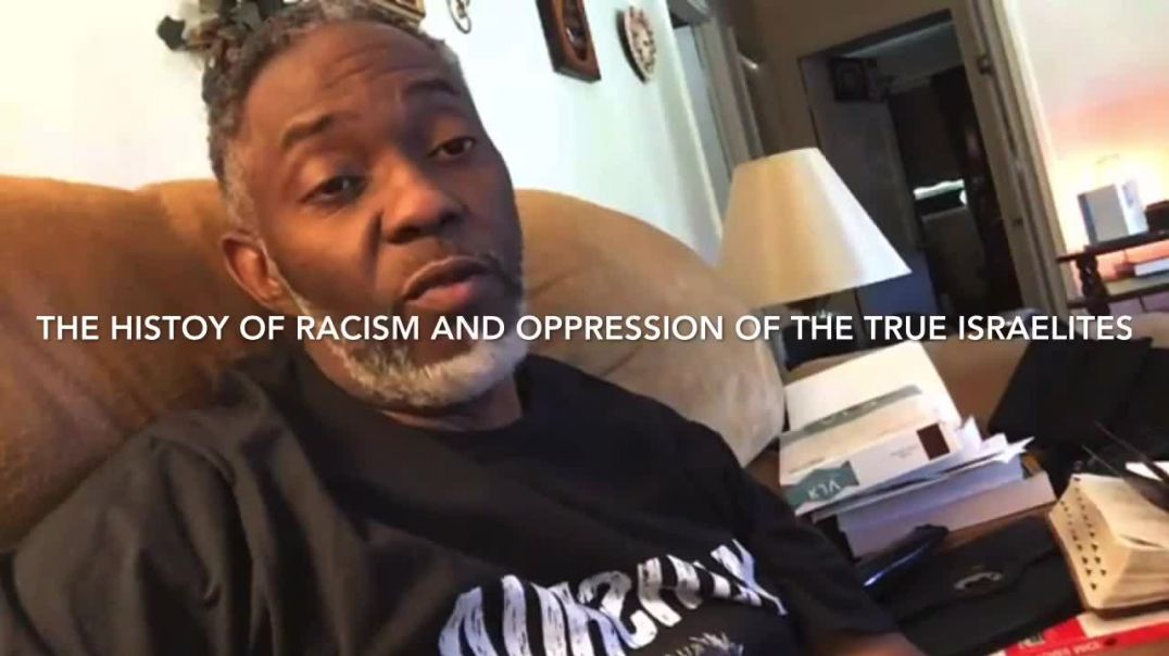 Bible Study with Bro Timothy Stevens: History of racism and oppression of the real Israelites