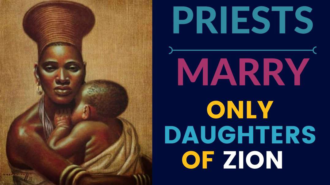 PRIESTS MARRY ONLY DAUGHTERS OF ISRAEL   THE LAW OF YOUR MOTHER