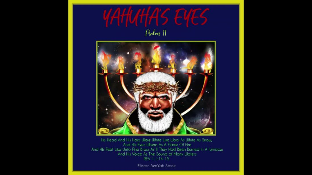 Yahuahs Eyes Are Watching (Psalms 11)