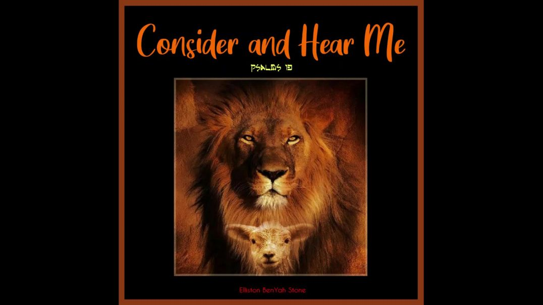 Consider And Hear Me - Psalms 13